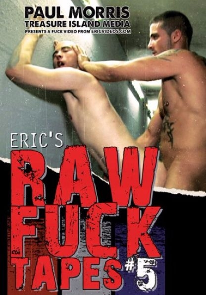 ERIC'S RAW FUCK TAPES VOLUME 5 in Peto Coast